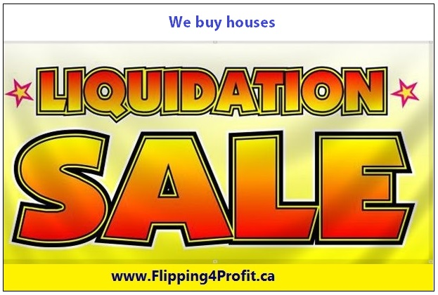 Liquidation sale, We buy houses, buy houses