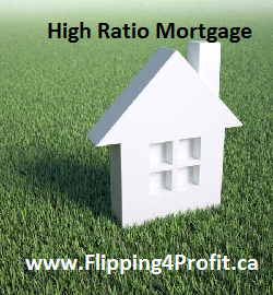 High ratio mortgage