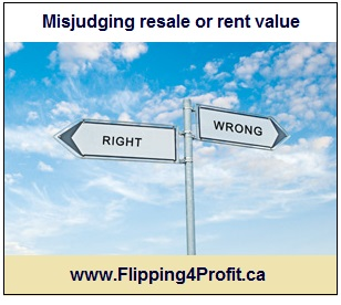 Misjudging resale or rent value