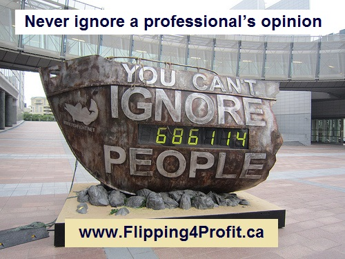 Never ignore a professional's opinion