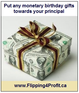 Put any monetary birthday gifts towards your principal