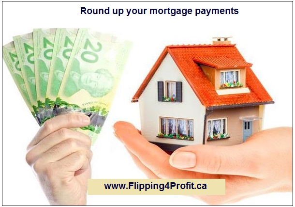 Round up your mortgage payments