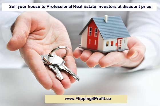 Sell your house to Professional Real Estate Investors at discount price