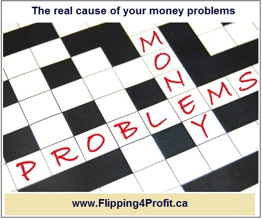 The real cause of your money problems