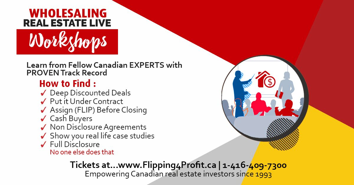 Fortune in Flipping for Profit Canadian Real Estate Investors seminar LIVE Training